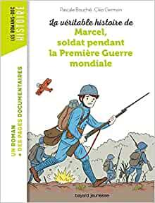 La veritable histoire de marcel soldat pendant la premiere guerre mondiale