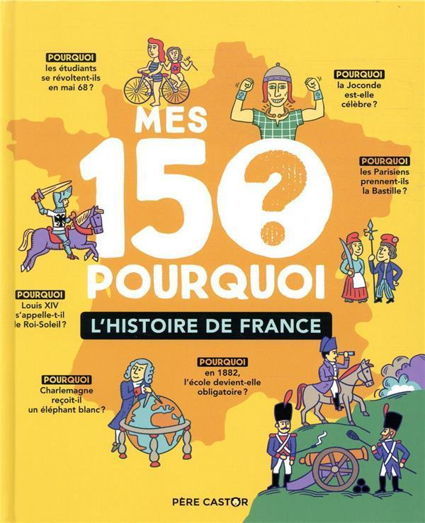 Mes 150 pourquoi l histoire de france